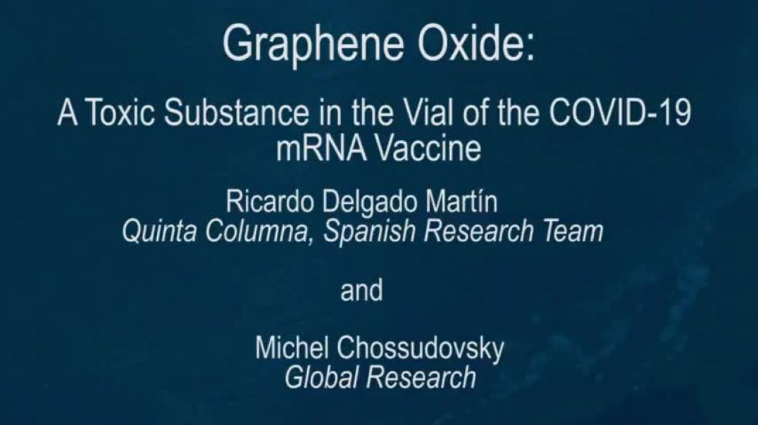 Graphene Oxide A Toxic Substance in the Vial of the Covid19 mRNA Vaccine