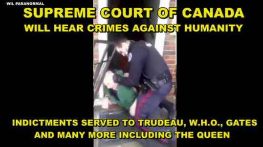 SUPREME COURT OF CANADA WILL HEAR CRIMES AGAINST HUMANITY - INDICTMENTS SERVED TO TRUDEAU AND MORE